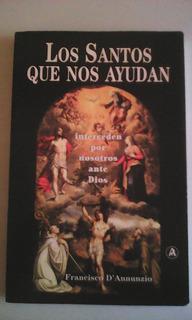 Libro Los Santos Que Nos Ayudan - Francisco D´annunzio