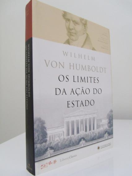 Livro - Os Limites Da Ação Do Estado - Wilhelm Von Humboldt