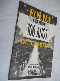 * Livro - Folha Conta 100 Anos De Cinema - Artes