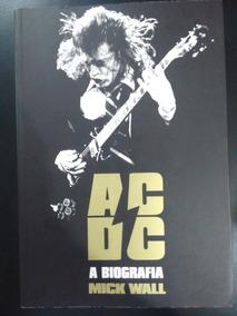 Acdc Ac/dc A Biografia Mick Wall Frete Incluso