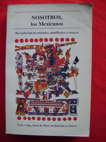 Nosotros, Los Mexicanos. Recopilación De Artículos, Ensayos