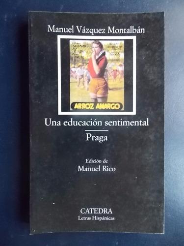 Una Educación Sentimental / Praga - Vázquez Montalbán