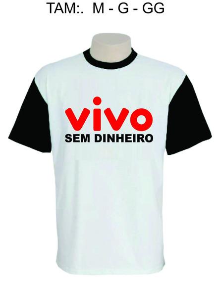 Camisa Personalizada - Humor - Vivo Sem Dinheiro