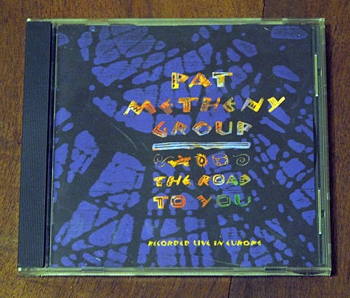 Pat Metheny Group The Road To You Recorded Live In Europe