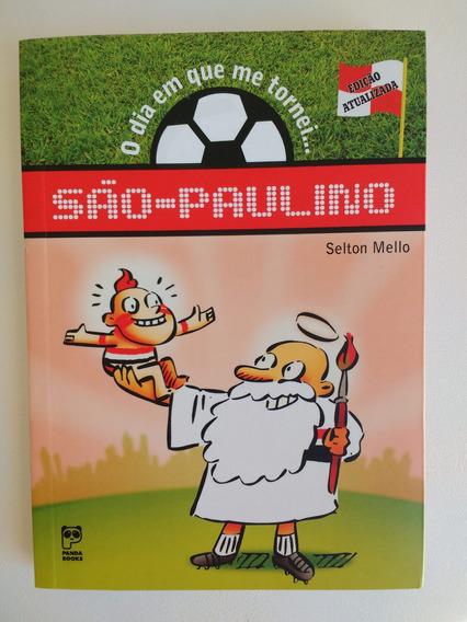Livro São Paulo O Dia Em Que Me Tornei São-paulino- Novo(91)