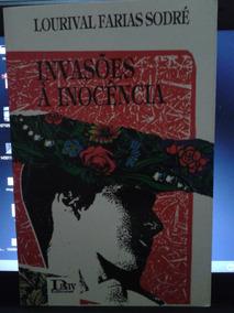 Livro Invasões À Inocência Lourival Farias Sodré Cx00