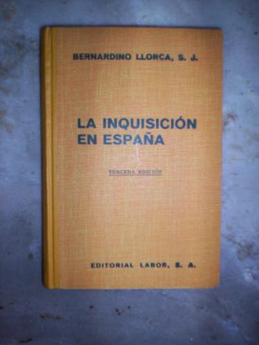 La Inquisicion En España Bernardino Llorca Sj