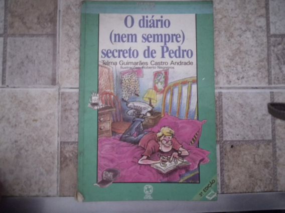 Livro O Diário (nem Sempre) Secreto De Pedro
