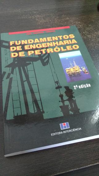 Livro: J. E. Thomas - Fundamentos De Engenharia De Petróleo