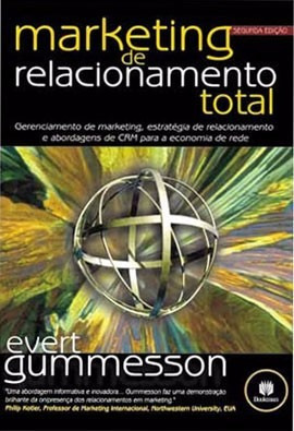 Marketing De Relacionamento Total - Evert Gummesson