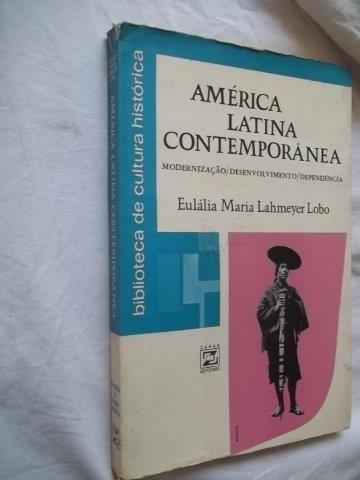 América Latina Contemporánea - Eulália Maria Lahmeyer