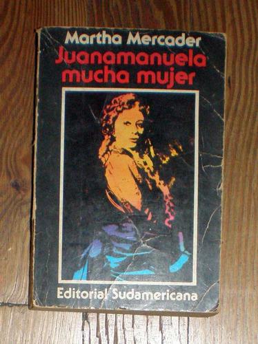Juanamanuela Mucha Mujer - Martha Mercader - Sudamericana