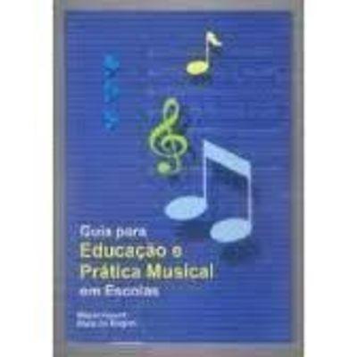 Guia Para Educação E Prática Musical