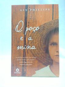 Livro O Poço E A Mina - Romance De Gin Phillips