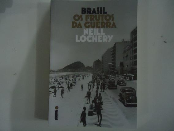 Brasil: Os Frutos Da Guerra Autor: Neill Lochery