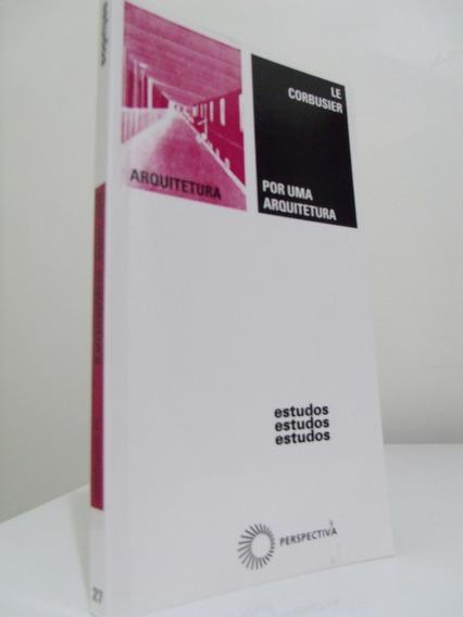 Livro - Por Uma Arquitetura (c/ Ilustrações) - Le Corbusier