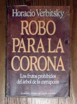 Robo Para La Corona - Horacio Verbitsky - Planeta