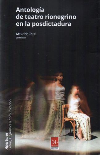 Imagen 1 de 1 de Antología Del Teatro Rionegrino En La Posdictadura (na)