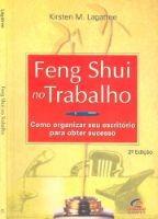 Feng Shui No Trabalho - Kirsten M. Lagatree