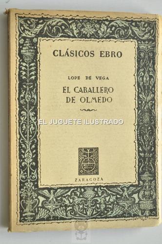 Lope De Vega Caballero De Olmedo 1957 Teatro San Telmo