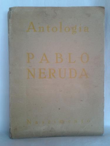 Imagen 1 de 4 de Antologia Pablo Neruda Prólogo García Lorca- Nascimento 1957