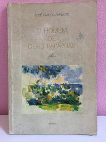 Livro O Homem De Duas Palavras José Carlos Zamboni
