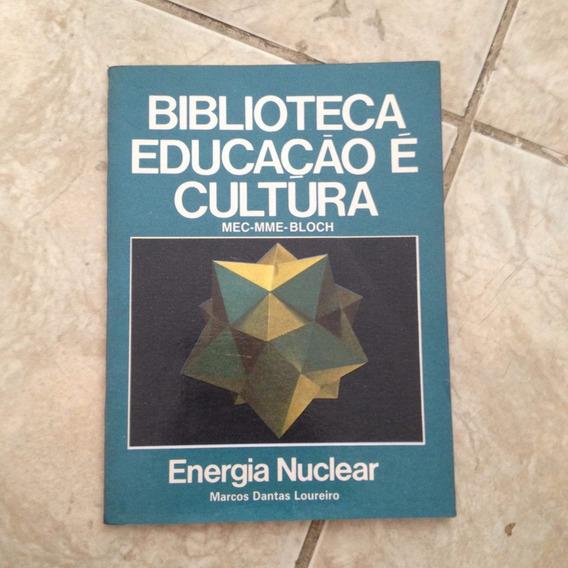 Livro Biblioteca Educação É Cultura - Energia Nuclear