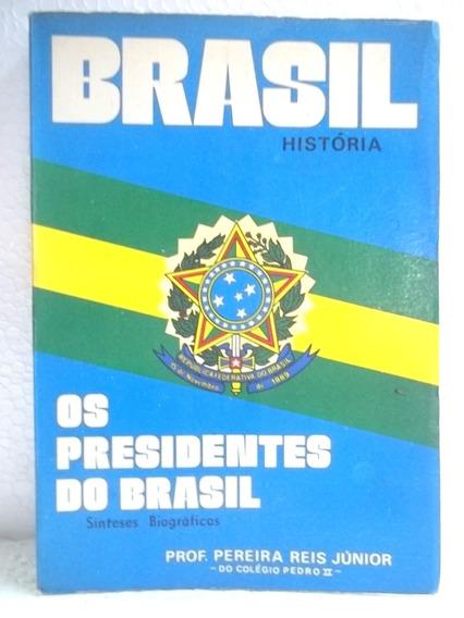 Os Presidentes Do Brasil Livro Bom Estado 300 Pág