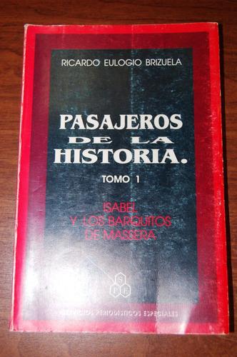 Pasajeros De La Historia Tomo 1 - Ricardo Eulogio Brizuela