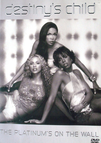 Destiny's Child - The Platinium,s On The Wall Import Usa Dvd