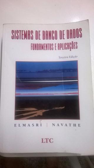 Livro - Sistemas De Banco De Dados - Elmasri,ramez / Navathe