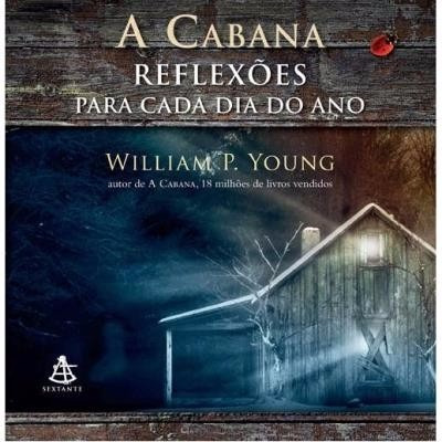 Livro - A Cabana:reflexões Para Cada Dia Do Ano - William P.
