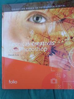 Tecnicas Creativas Con Photoshop - Derek Lea