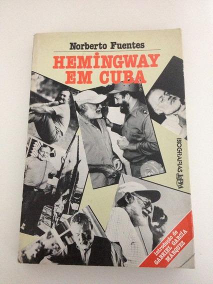 Hemingway Em Cuba - Norberto Fuentes
