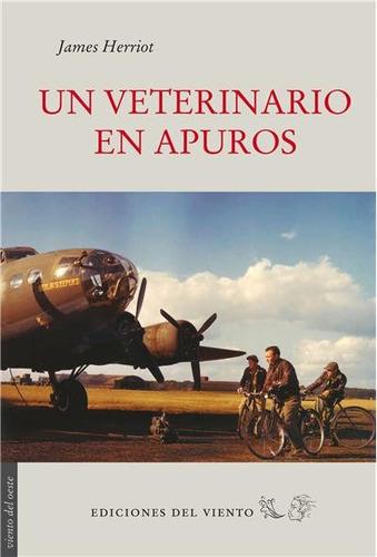 Un Veterinario En Apuros, Herriot, Ed. Del Viento