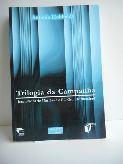 Livro Trilogia Campanha Ivan P Martins Rio Grande Hohlfeldt