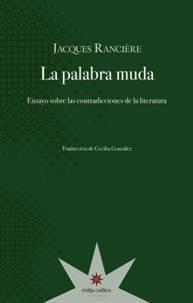La Palabra Muda, Jacques Ranciere, Ed. Eterna Cadencia