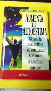 Libro Aumente Su Autoestima Dr Lair Ribeiro