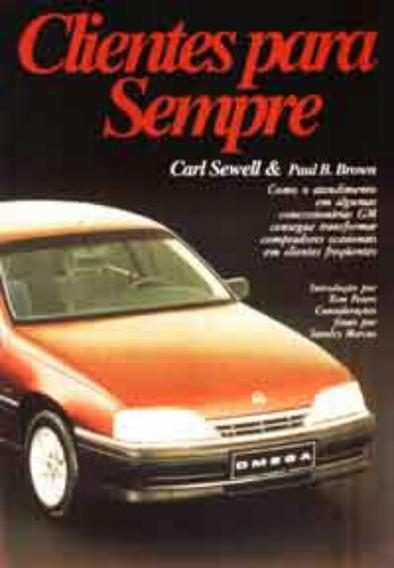 Clientes Para Sempre- Carl Sewell - Paul B. Brow