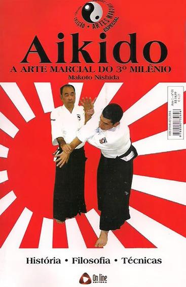 Aikido | Artes Marciais Arte 3º Milênio Leia Descrição