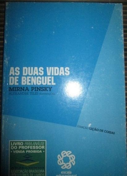 Mirna Pinsky As Duas Vidas De Benguel Editora Escala Educac