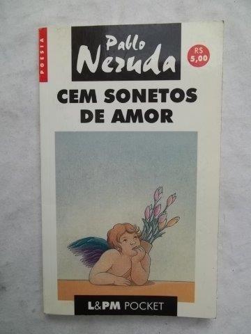 Livro - Cem Sonetos De Amor - Pablo Neruda - Escolha