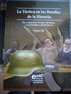 La Tactica En Las Batallas De La Historia Tomo 3 O. Silloni