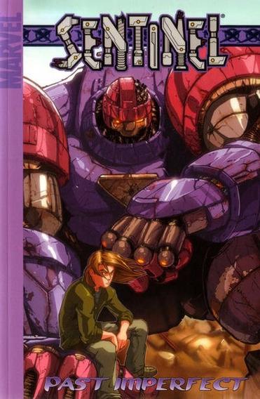 Marvel Sentinel Past Imperfect Volume 3
