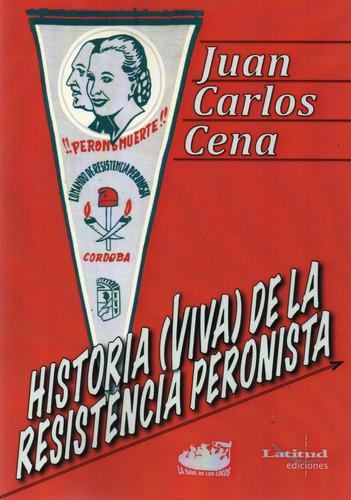 Imagen 1 de 2 de Historia Viva De La Resistencia Peronista Cena (nl)