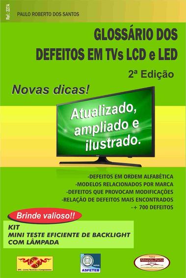 Livro Glossário Dos Defeitos Tvs Lcd Led 2ª Edição Ref. 227a