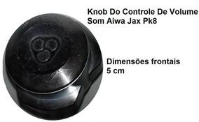 Som Aiwa Knob Do Controle De Volume Jax Pk8