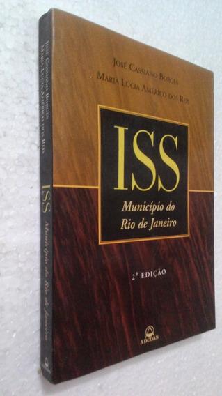 Livro Iss No Municipio Do Rio De Janeiro - Jose C Borges