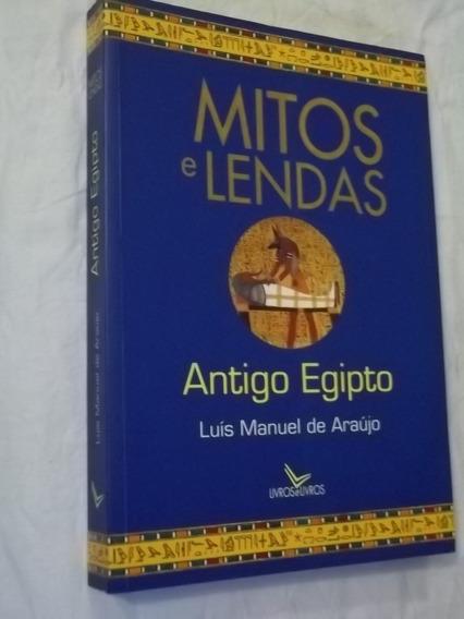 Livro Mitos E Lendas - Antigo Egipto - Luís Manuel De Araujo