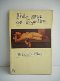 Livro Pele Nua Do Espelho Patricia Bins